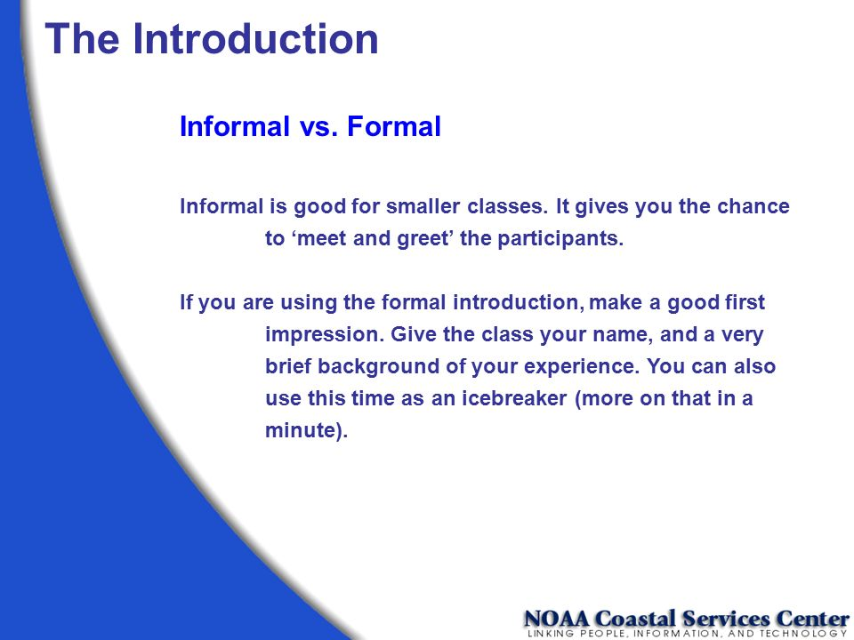 The Introduction Informal vs. Formal