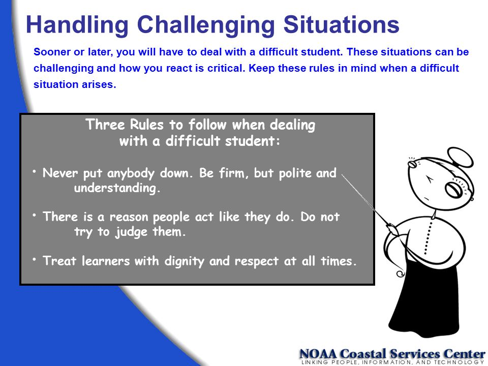 Three Rules to follow when dealing with a difficult student: