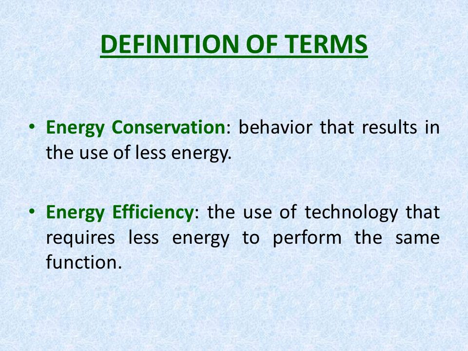 ENERGY CONSERVATION & EFFICIENCY SAVE ENERGY = SAVE MONEY - ppt ...