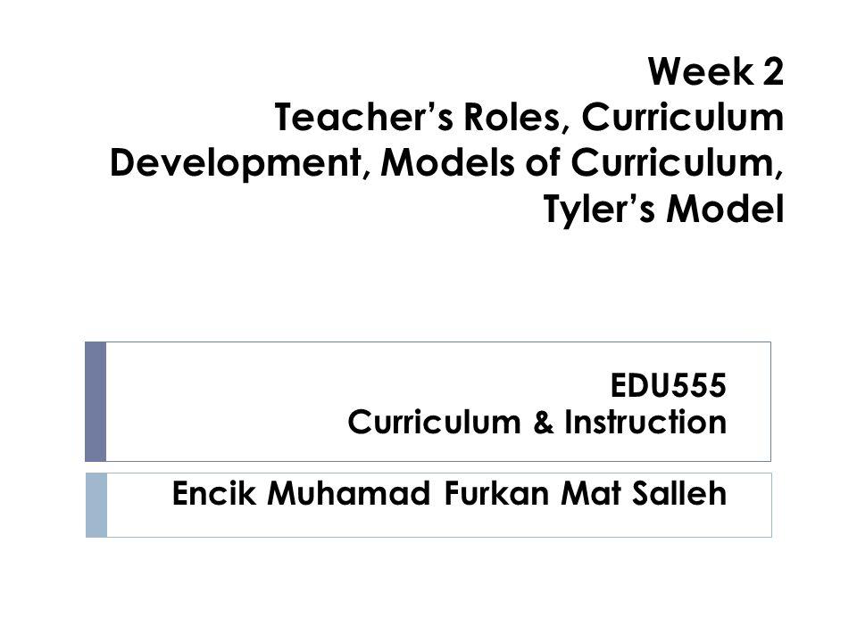 EDU555 Curriculum & Instruction Encik Muhamad Furkan Mat Salleh