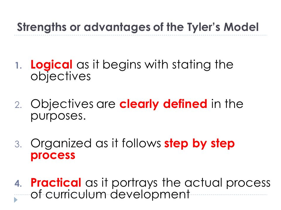 Strengths or advantages of the Tyler's Model
