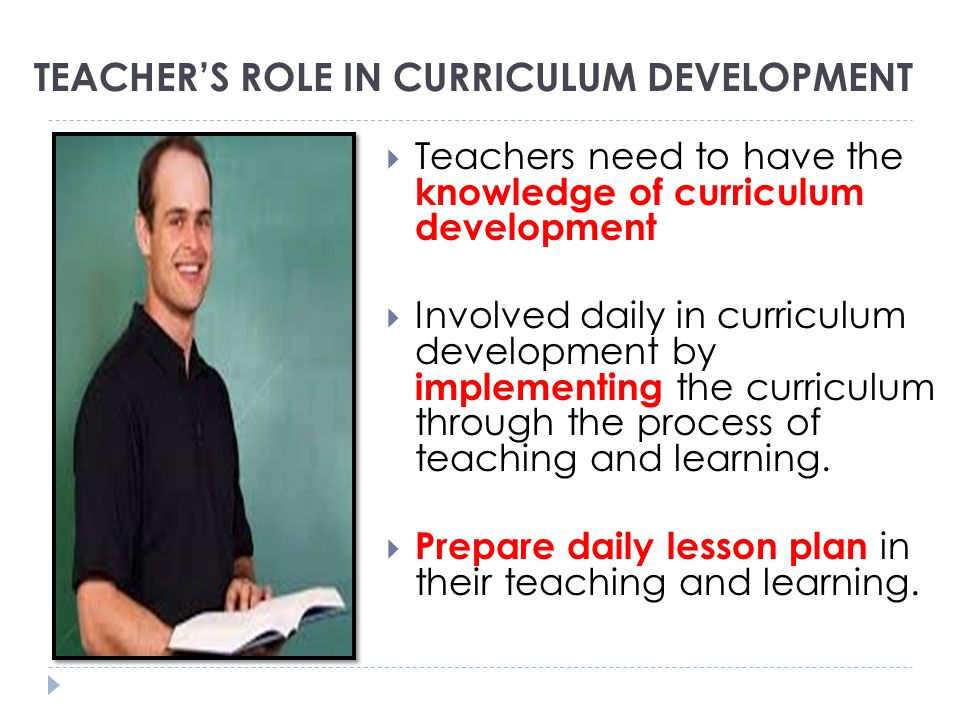 TEACHER'S ROLE IN CURRICULUM DEVELOPMENT