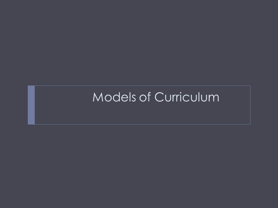 Models of Curriculum