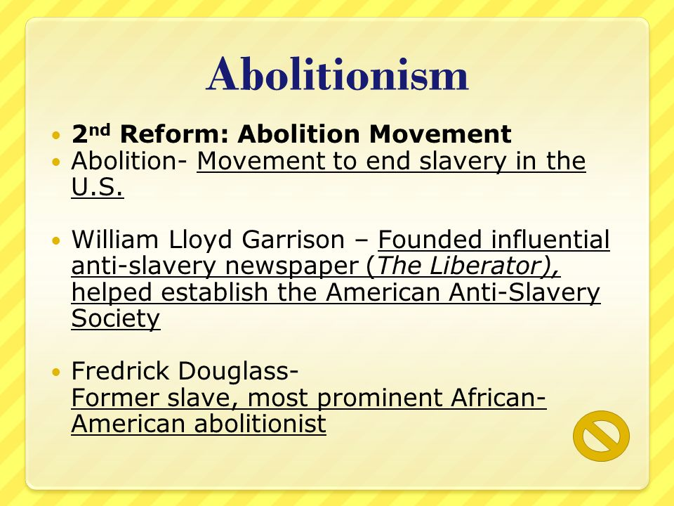 Abolitionism 2nd Reform: Abolition Movement