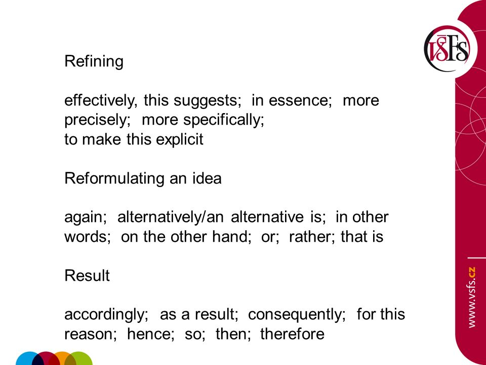 Refining effectively, this suggests; in essence; more precisely; more specifically; to make this explicit.