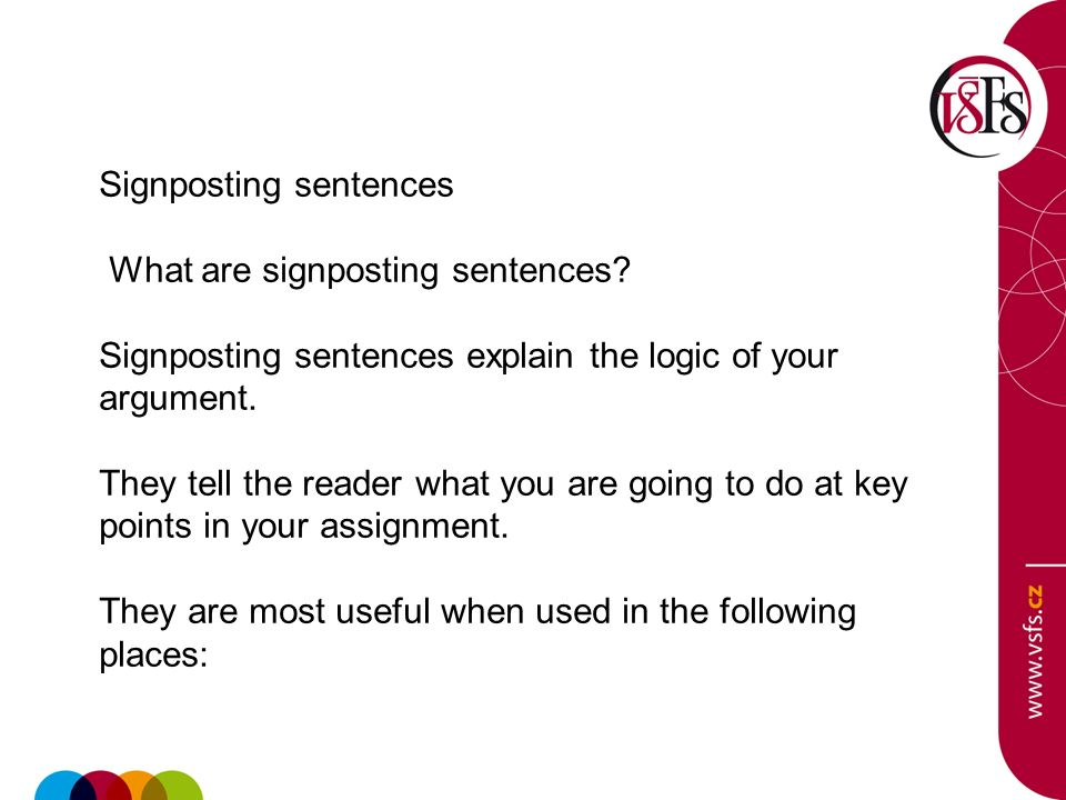 signposting essays Overusing signposts can affect your writing negatively you are not expected to start each and every sentence in a paragraph with a signpost rather, you should use .