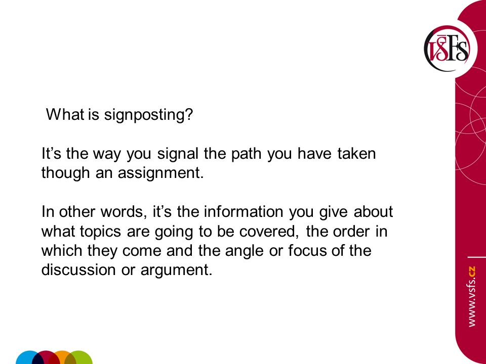 What is signposting It's the way you signal the path you have taken though an assignment.