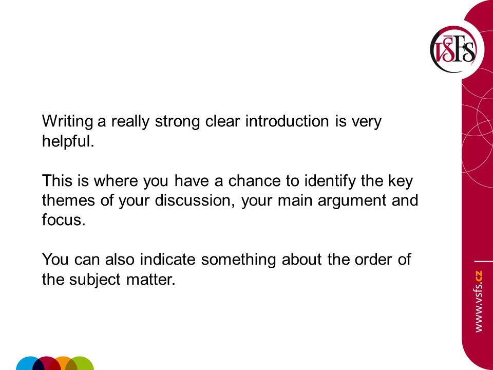 Writing a really strong clear introduction is very helpful.