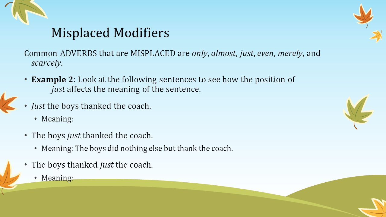11 Misplaced Modifiers ...