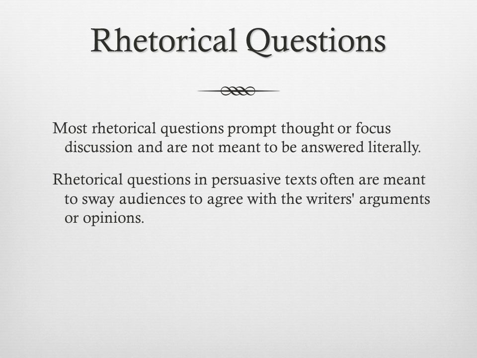 can you use rhetorical questions in essays I'm writing a formal paper and i'm not sure if the title i want to use is 1 grammatically correct, and 2 if i can even use a question as my title.