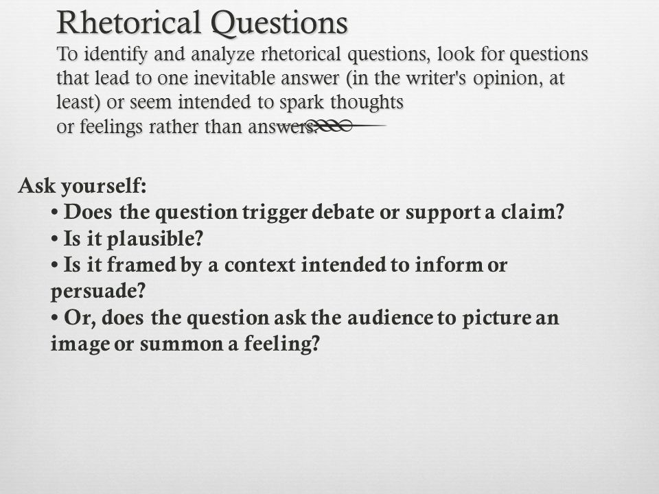 what are rhetorical questions A question were the speaker does not expect an answer.