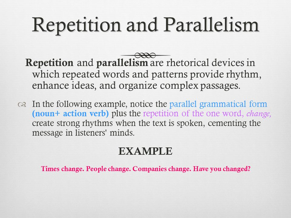 parallelism and antithesis Definition and a list of examples of parallelism parallelism is the use of repeating words and forms to give pattern and rhythm to a passage in literature.