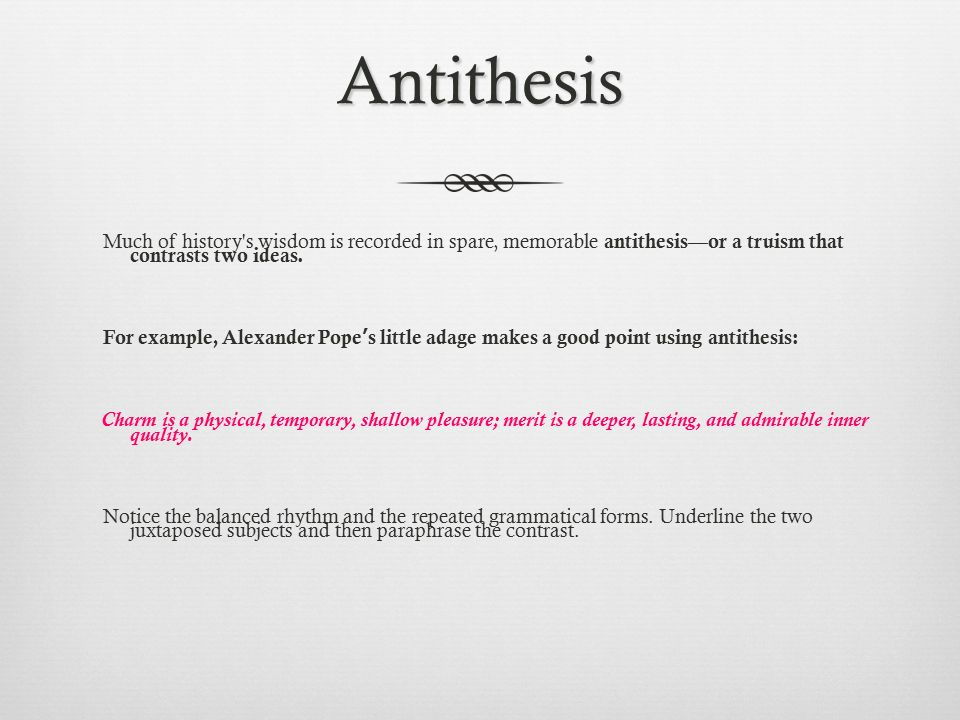 What IS THE effect OF ANTITHESIS ?
