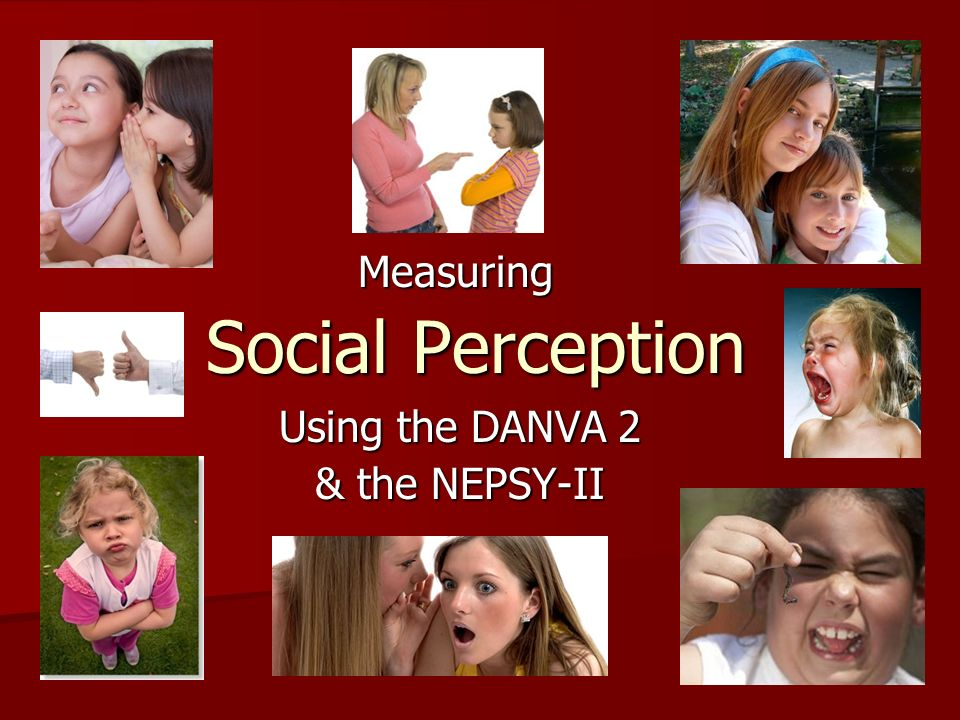 Using the DANVA 2 & the NEPSY-II