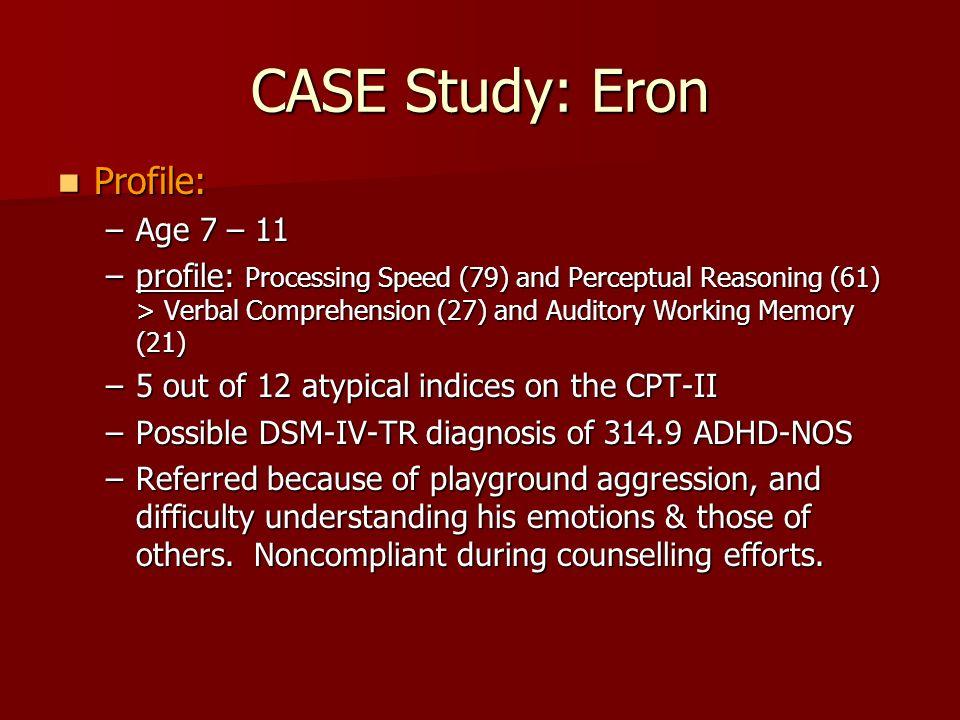 CASE Study: Eron Profile: Age 7 – 11