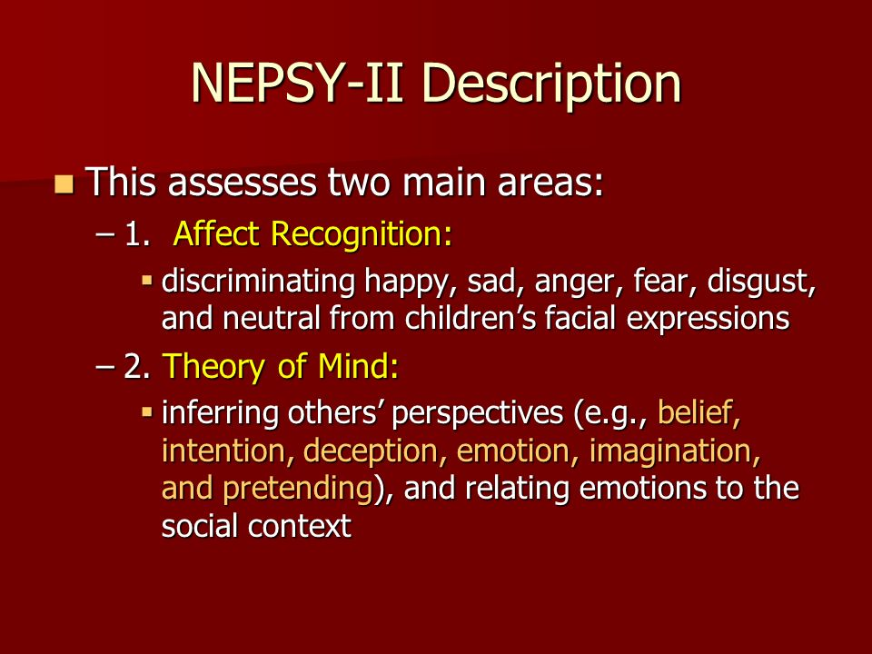 NEPSY-II Description This assesses two main areas: