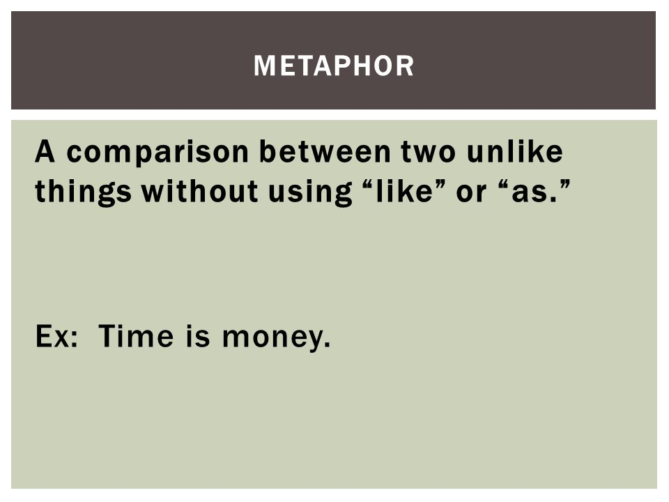what is a comparison of two unlike things without using the words like or as Imagery: a word or group of words in a literary work which appeal to  a  comparison of two unlike things in which a word of comparison (like or.