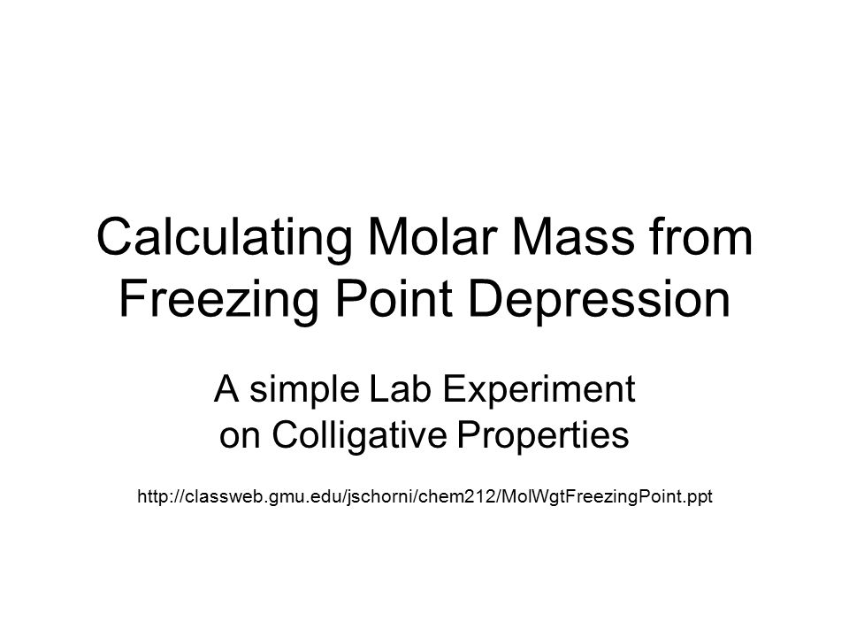 molecular weight by freezing point depression Relationship of amino acid composition and molecular weight of antifreeze glycopeptides to non-colligative freezing point depression.