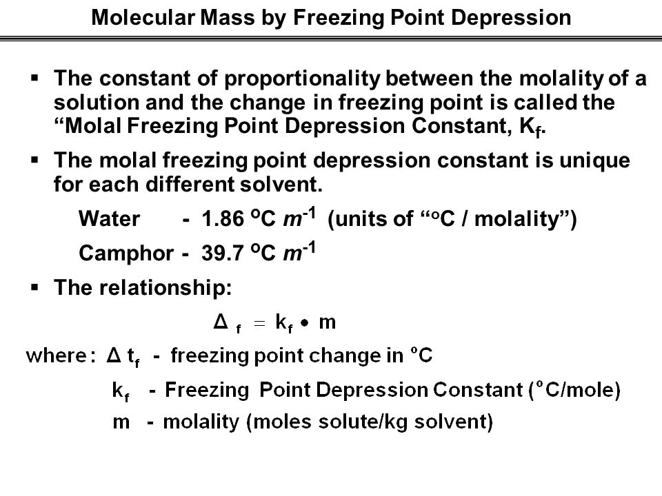 determining a freezing point of a sample a freezing point depression constant and the molar mass of