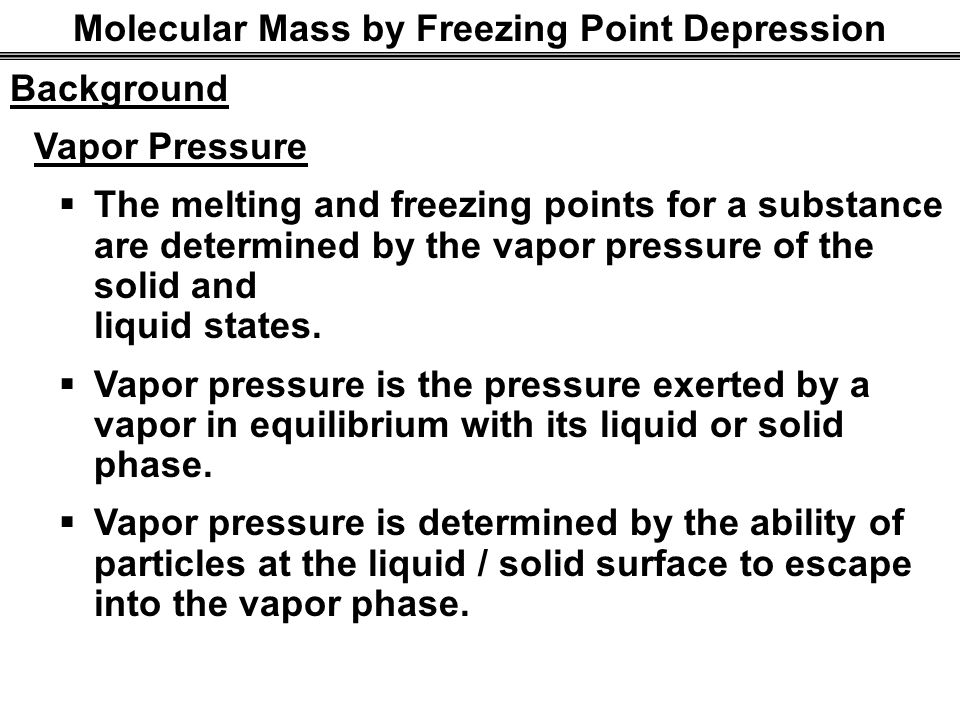 molar mass by freezing point depression The change in freezing point is equal to the molal freezing-point constant times the molality of the solution the molal freezing-point constant used is the constant for the solvent, not the solute in this experiment, the molar mass of sulfur will be determined using the colligative property law.
