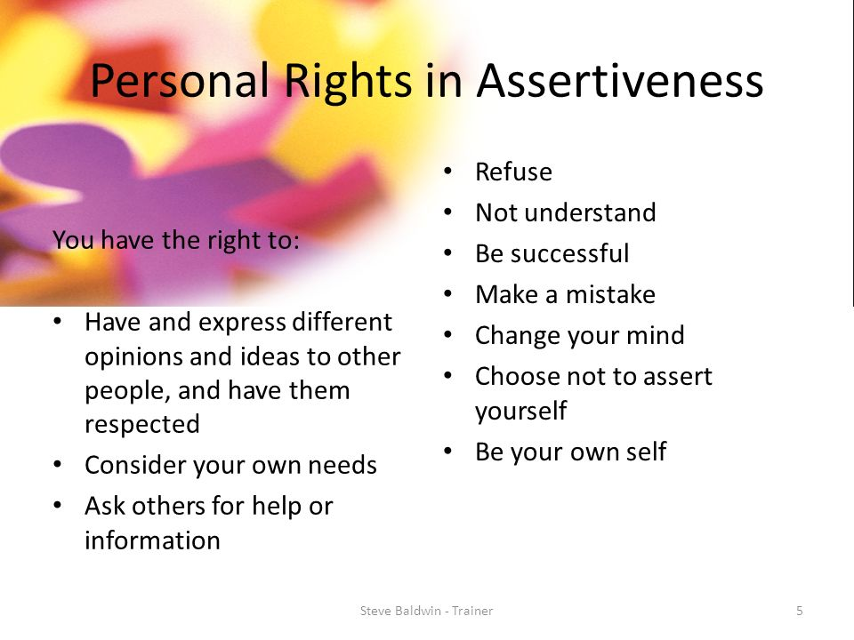 """assertiveness 5 In therapy, i often work with people who seem to get assertiveness and aggression confused """"i don't want to be mean"""" or """"i don't want to get that person mad""""."""
