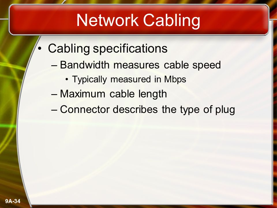 Network Cabling Cabling specifications Bandwidth measures cable speed