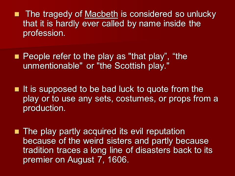 fate and misfortune in the tragedy of macbeth Macbeth by william shakespeare can be considered a tragedy of character, because macbeth becomes blinded by his ambition and allows his wife to persuade him to commit an evil act, leading to his own eventual downfall.