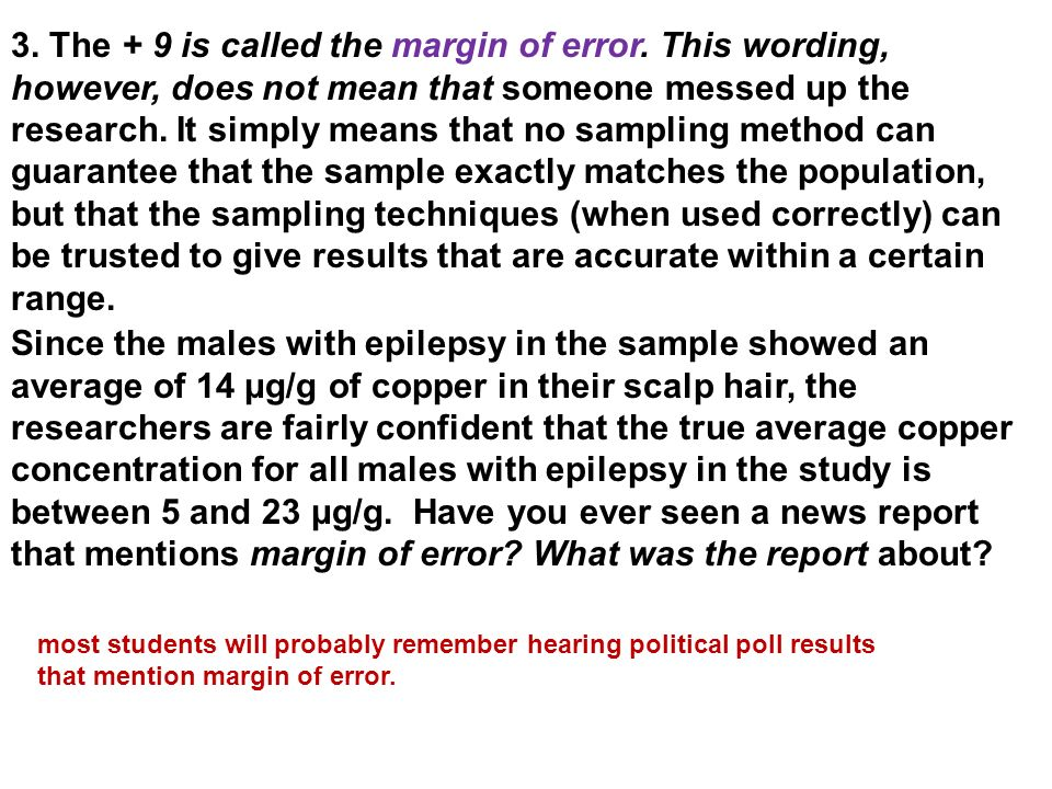 3. The + 9 is called the margin of error