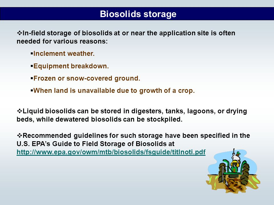 In-field storage of biosolids at or near the application site is often needed for various reasons: