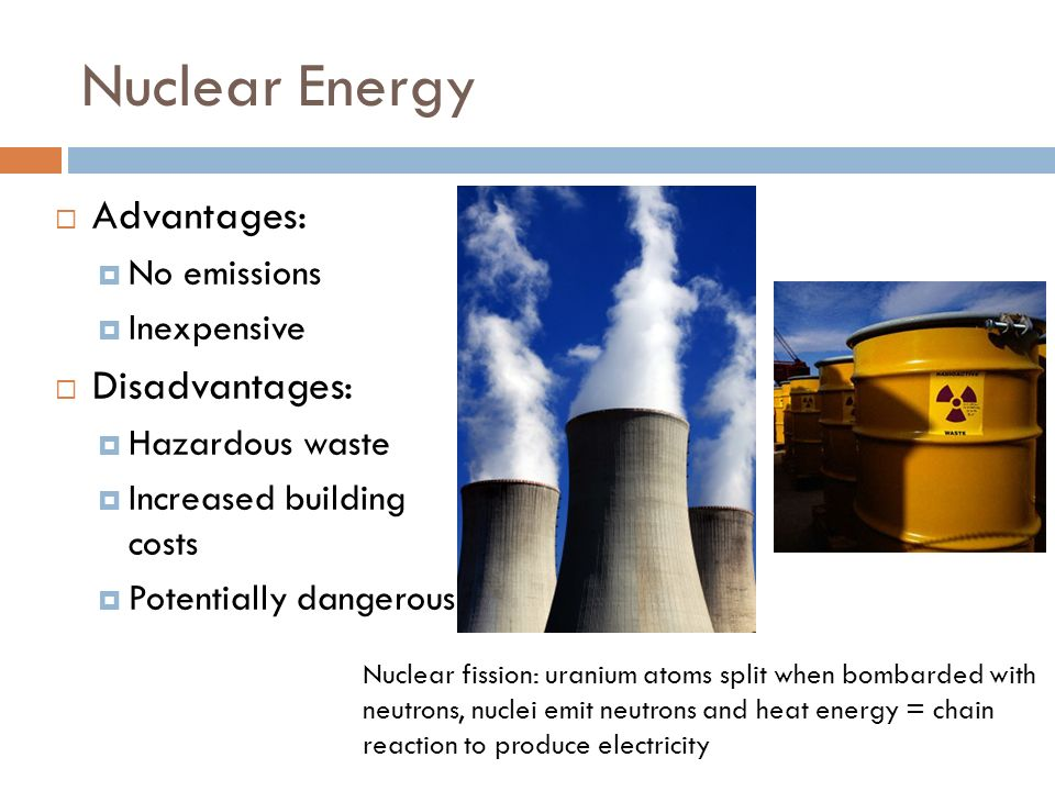 what are some advantages and disadvantages of nuclear energy