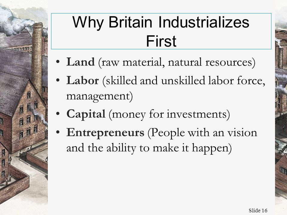 why was britain first Why was britain the first country in the world to have an industrial revolution.
