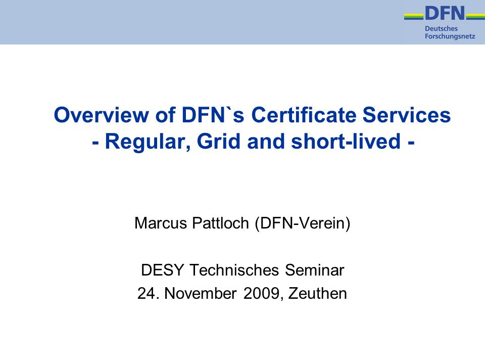 Overview of DFN`s Certificate Services - Regular, Grid and short-lived -