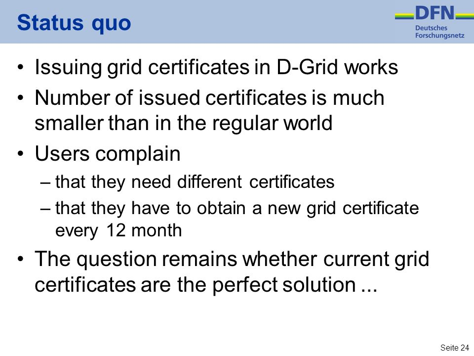 Status quo Issuing grid certificates in D-Grid works