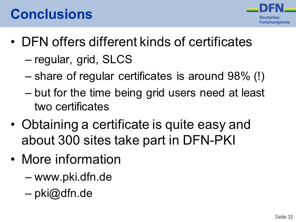 Conclusions DFN offers different kinds of certificates