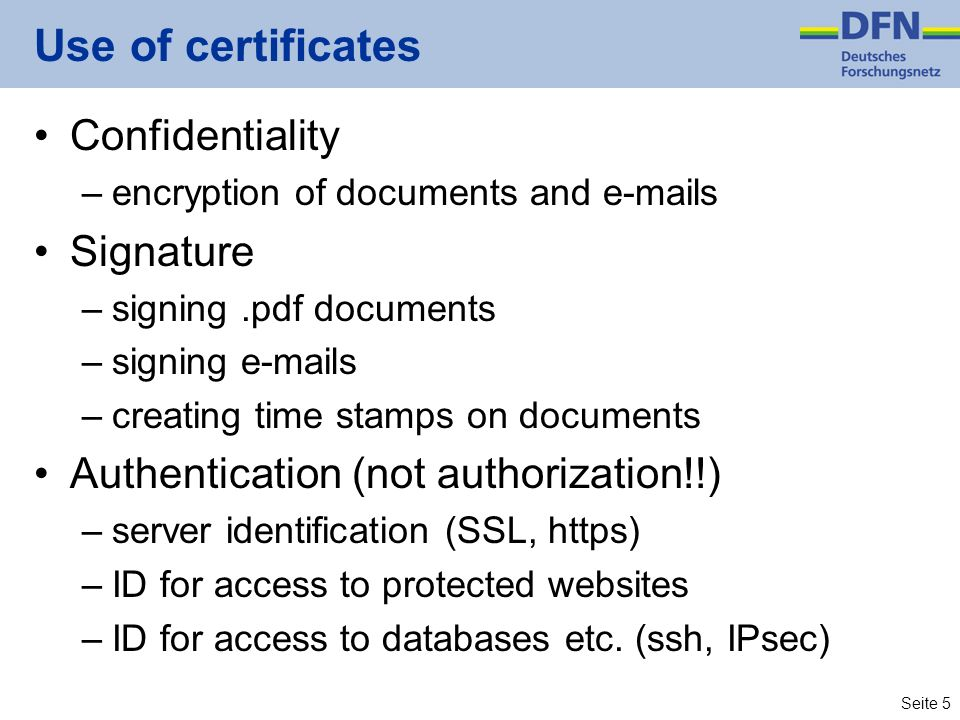 Use of certificates Confidentiality Signature