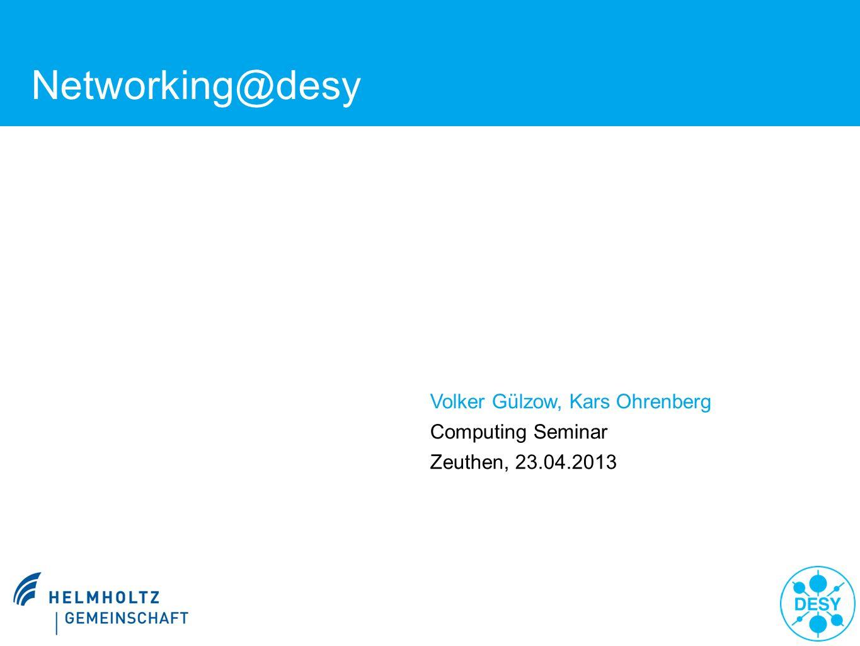 Networking@desy Volker Gülzow, Kars Ohrenberg Computing Seminar