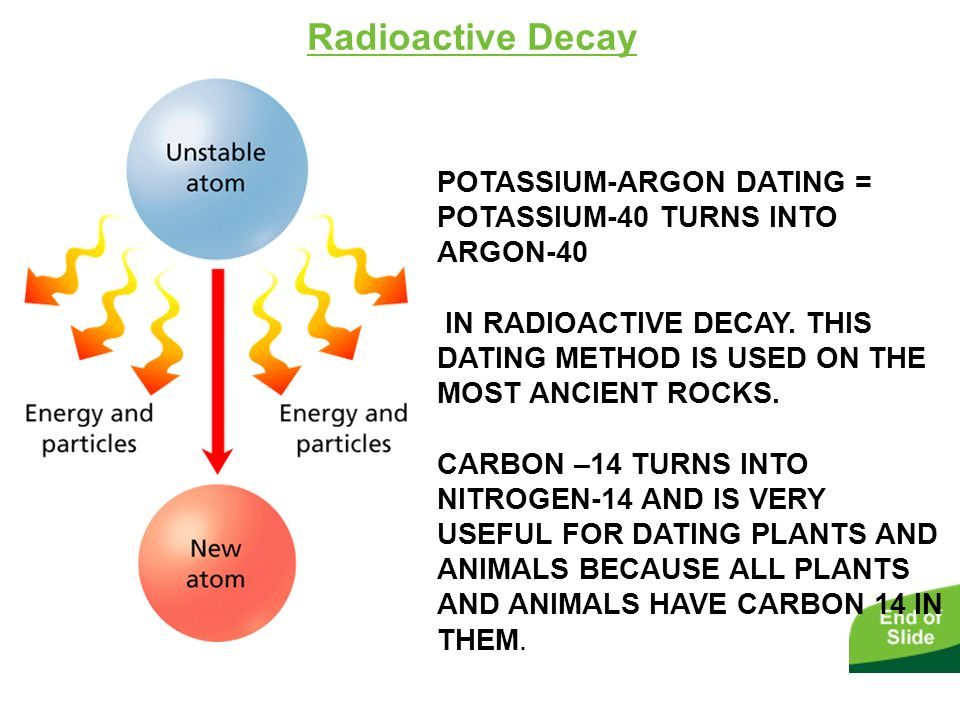 carbon 14 and potassium argon dating Doesn't carbon dating or potassium argon dating prove the earth is carbon-14 dating rests on two simple was dated using potassium argon (k.