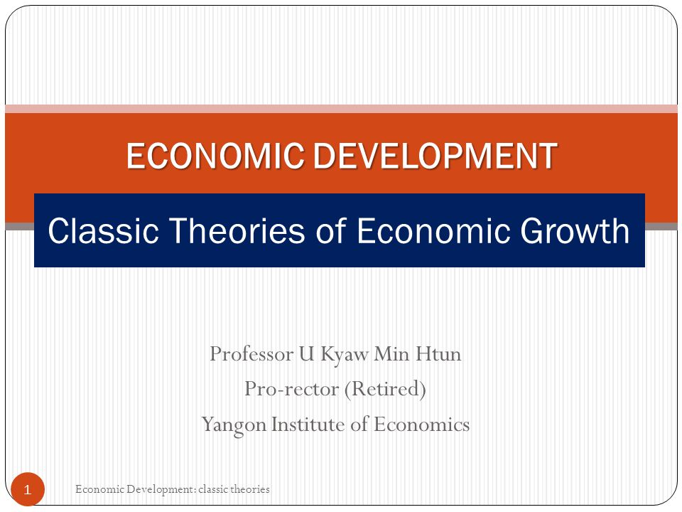 classical theories of economic developm This chapter reviews some of the most prominent theories of economic development these theories describe tools and strategies for making development goals achievable the chapter starts with early views about the nature of economic prosperity the chapter then reviews classical theories with four .