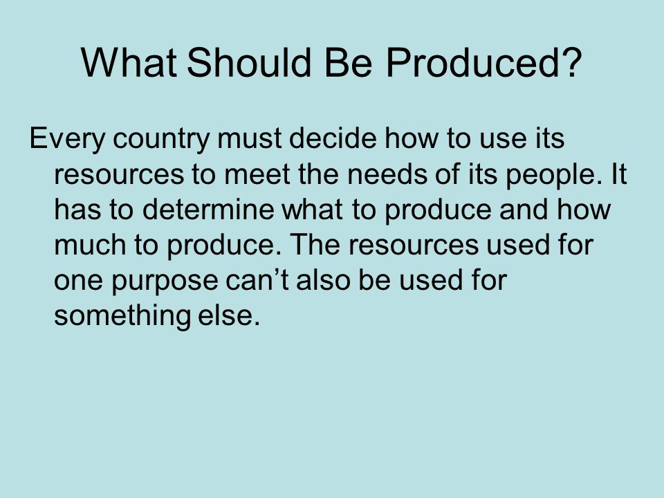 What Should Be Produced