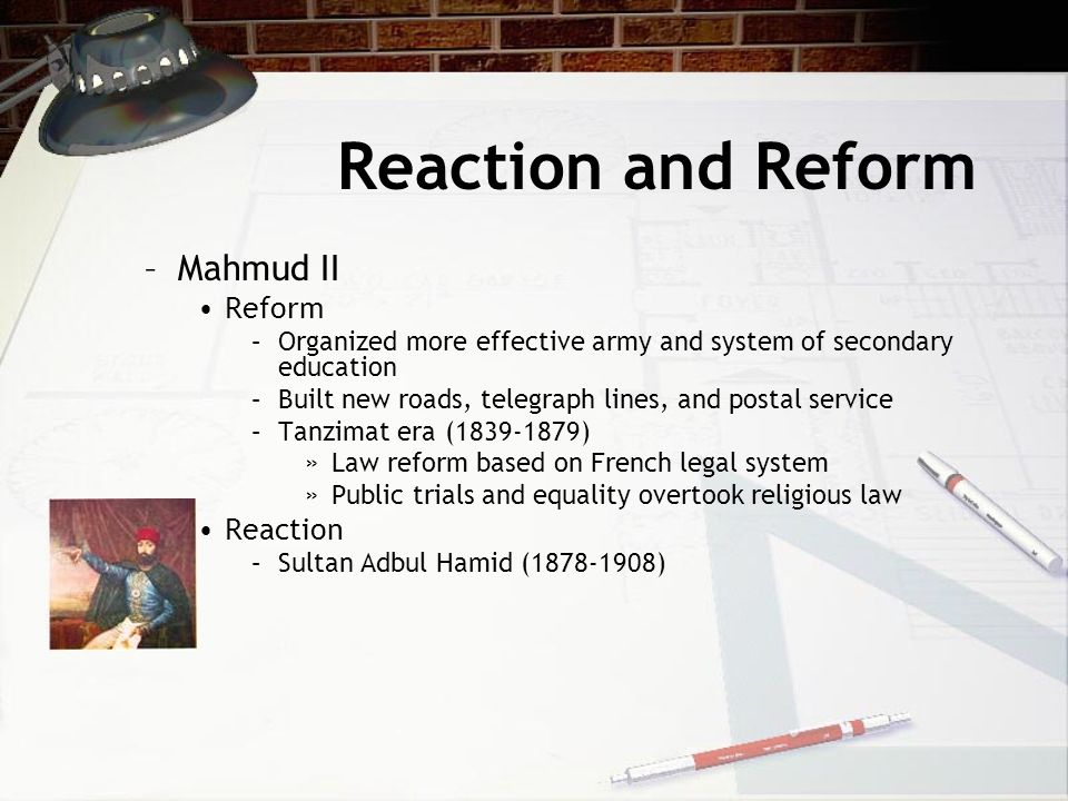 Reaction and Reform Mahmud II Reform Reaction