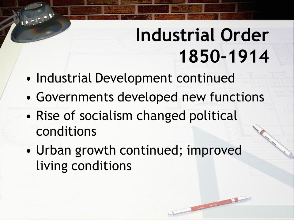 Industrial Order 1850-1914 Industrial Development continued