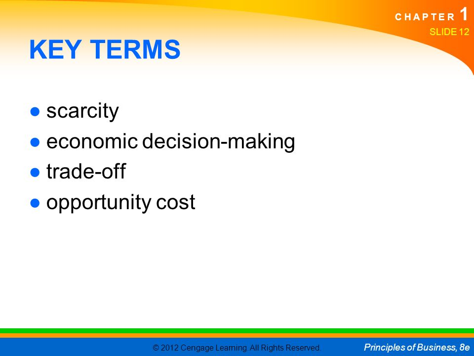 KEY TERMS scarcity economic decision-making trade-off opportunity cost