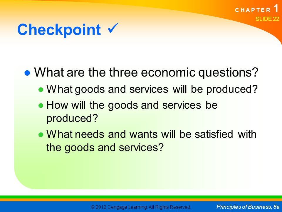 Checkpoint  What are the three economic questions