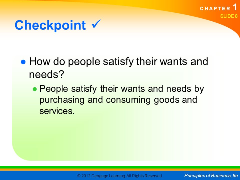 Checkpoint  How do people satisfy their wants and needs