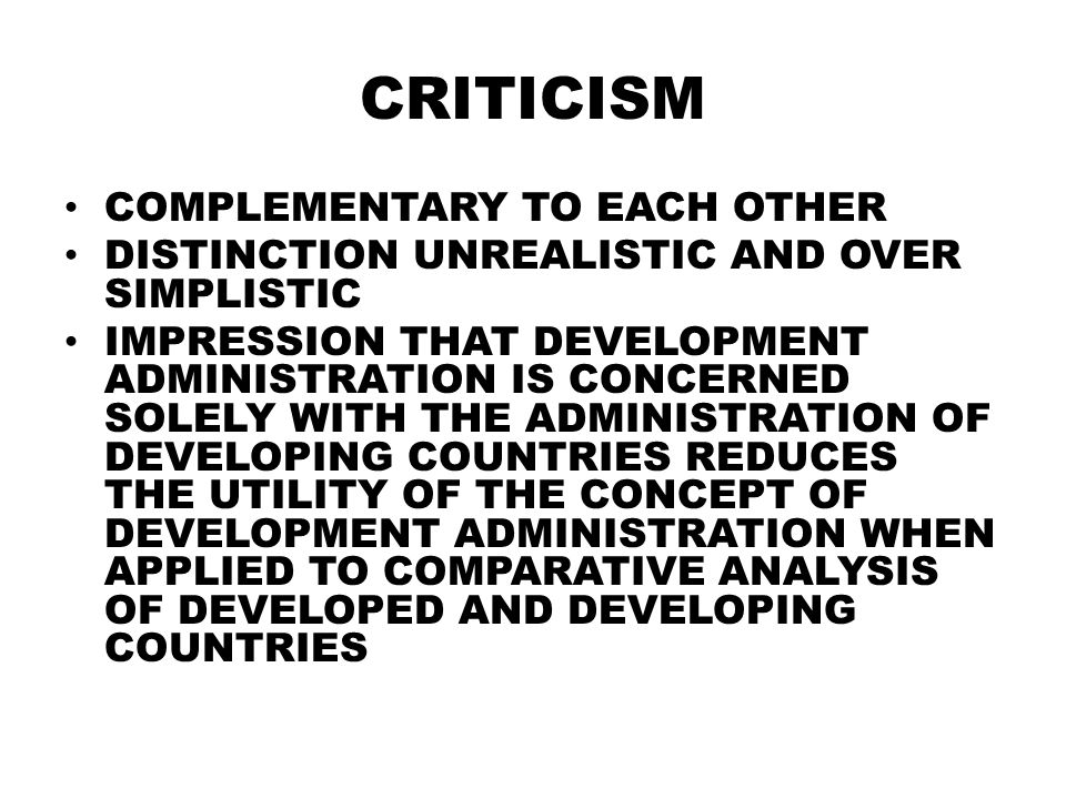 Comparative public administration mpa ppt video online download 18 criticism complementary malvernweather Choice Image