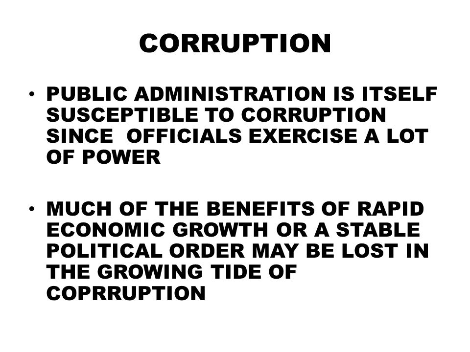 Comparative public administration mpa ppt video online download corruption public administration is itself susceptible to corruption since officials exercise a lot of power malvernweather Choice Image