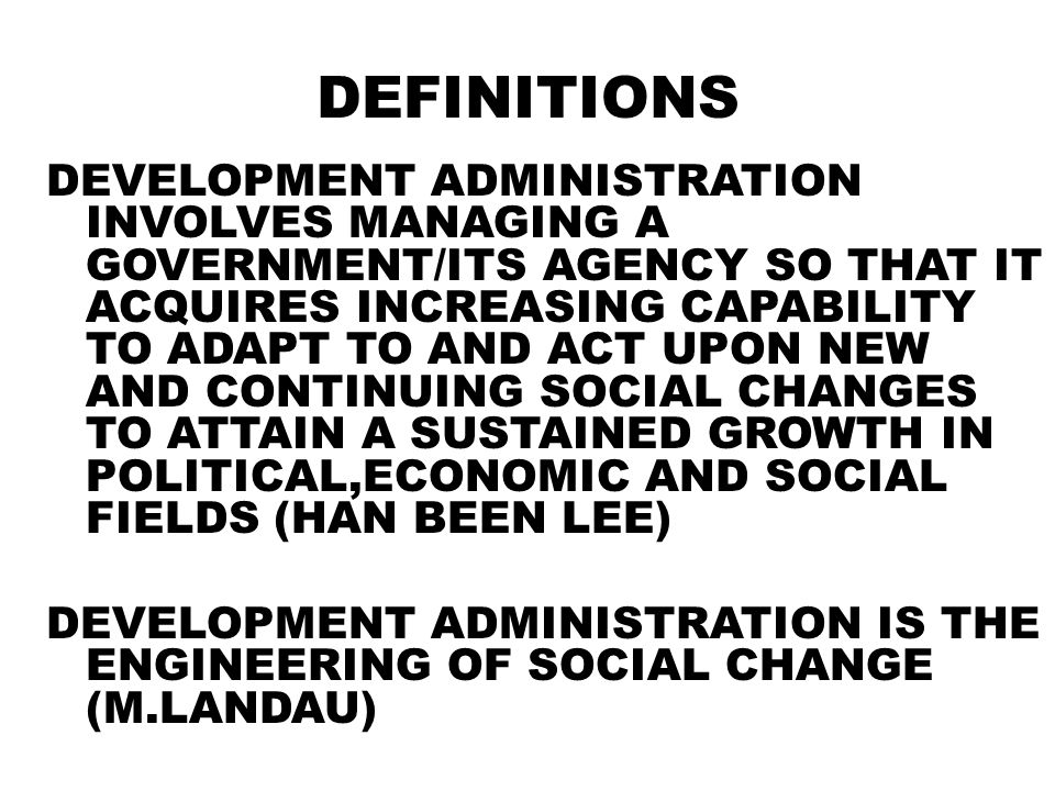 Comparative public administration mpa ppt video online download 4 definitions development administration malvernweather Choice Image