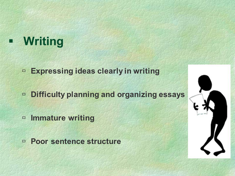 Writing Expressing ideas clearly in writing