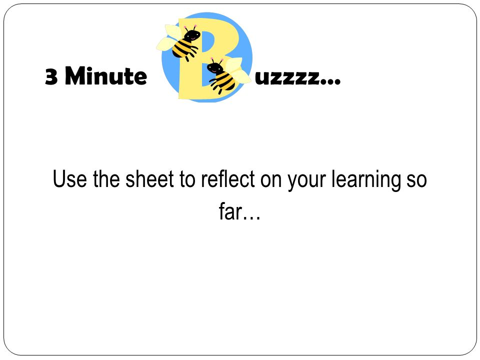 Use the sheet to reflect on your learning so