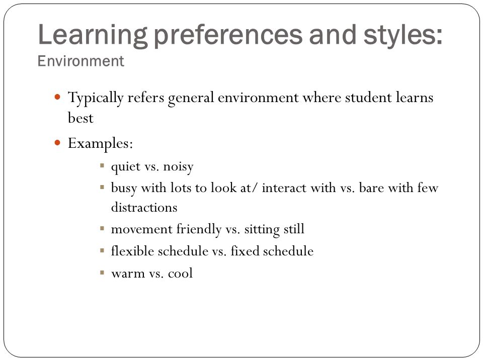 Learning preferences and styles: Environment